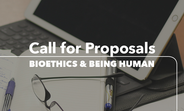 Call for Proposals: Bioethics & Being Human
