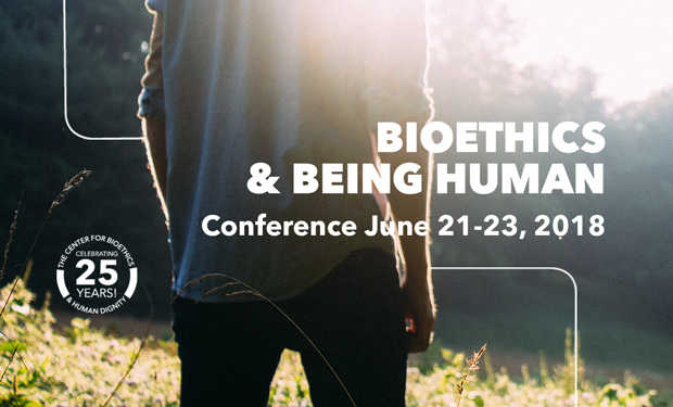 CBHD's 25th Annual Conference: Bioethics & Being Human