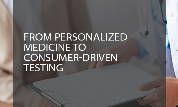 From Personalized Medicine to Consumer-Driven Testing Article Image