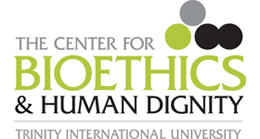 The Center for Bioethics & Human Dignity