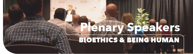 Bioethics & Being Human Conference Speakers Header