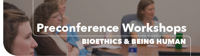 Bioethics & Being Human Conference Workshops Header
